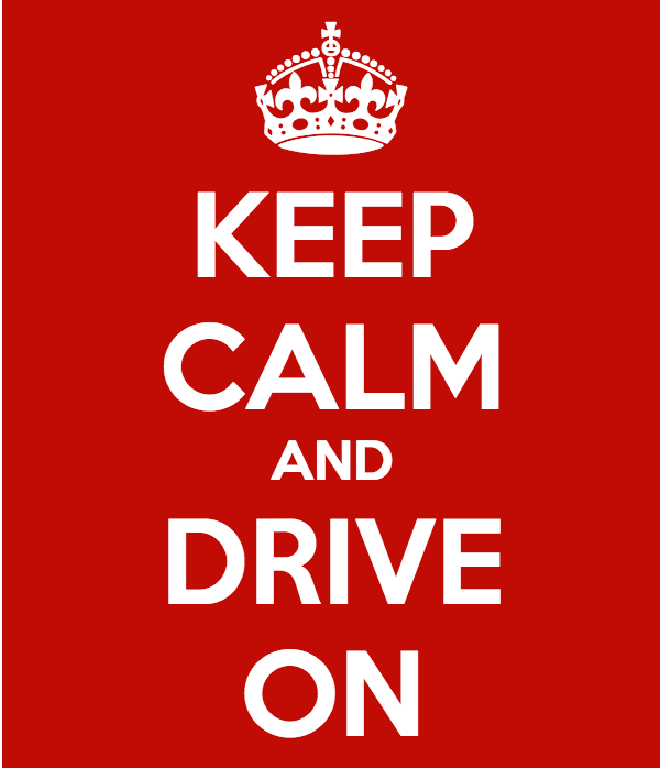 Keep Calm and Drive On